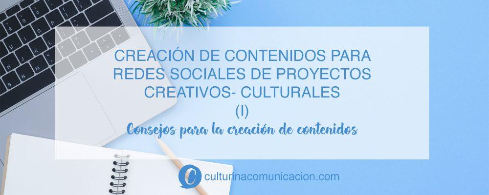 Creación de contenido para redes sociales proyectos creativos y culturales, culturina comunicación
