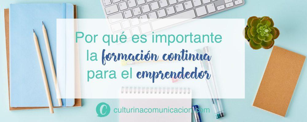 Importancia de la formación para emprendedores, culturina comunicación