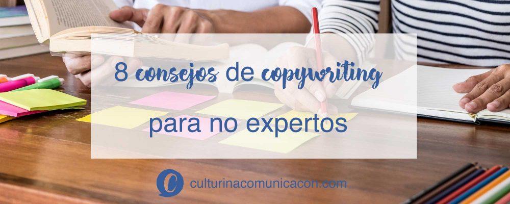 Consejos sobre copywriting para no expertos, culturina comunicación