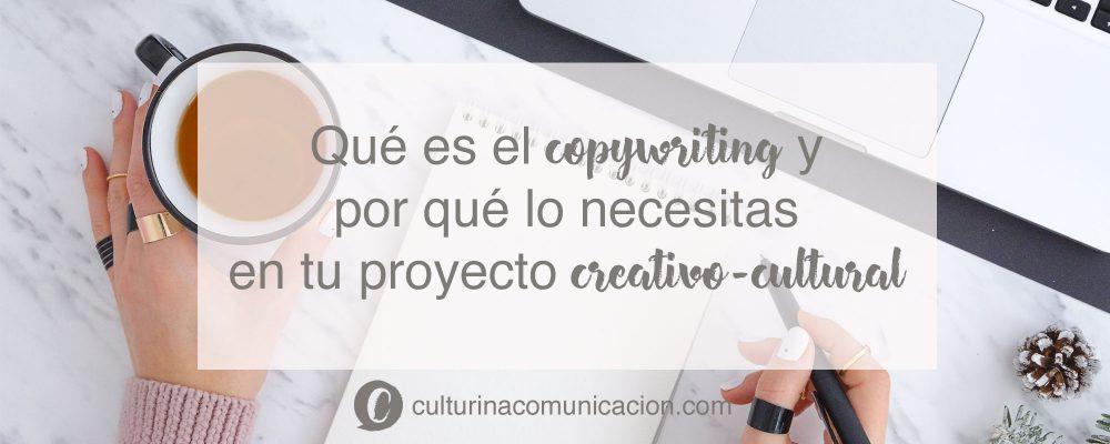 qué es copywriting para el sector creativo cultural, culturina comunicación