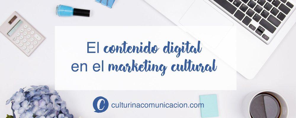 contenido digital en el marketing cultural, culturina comunicación