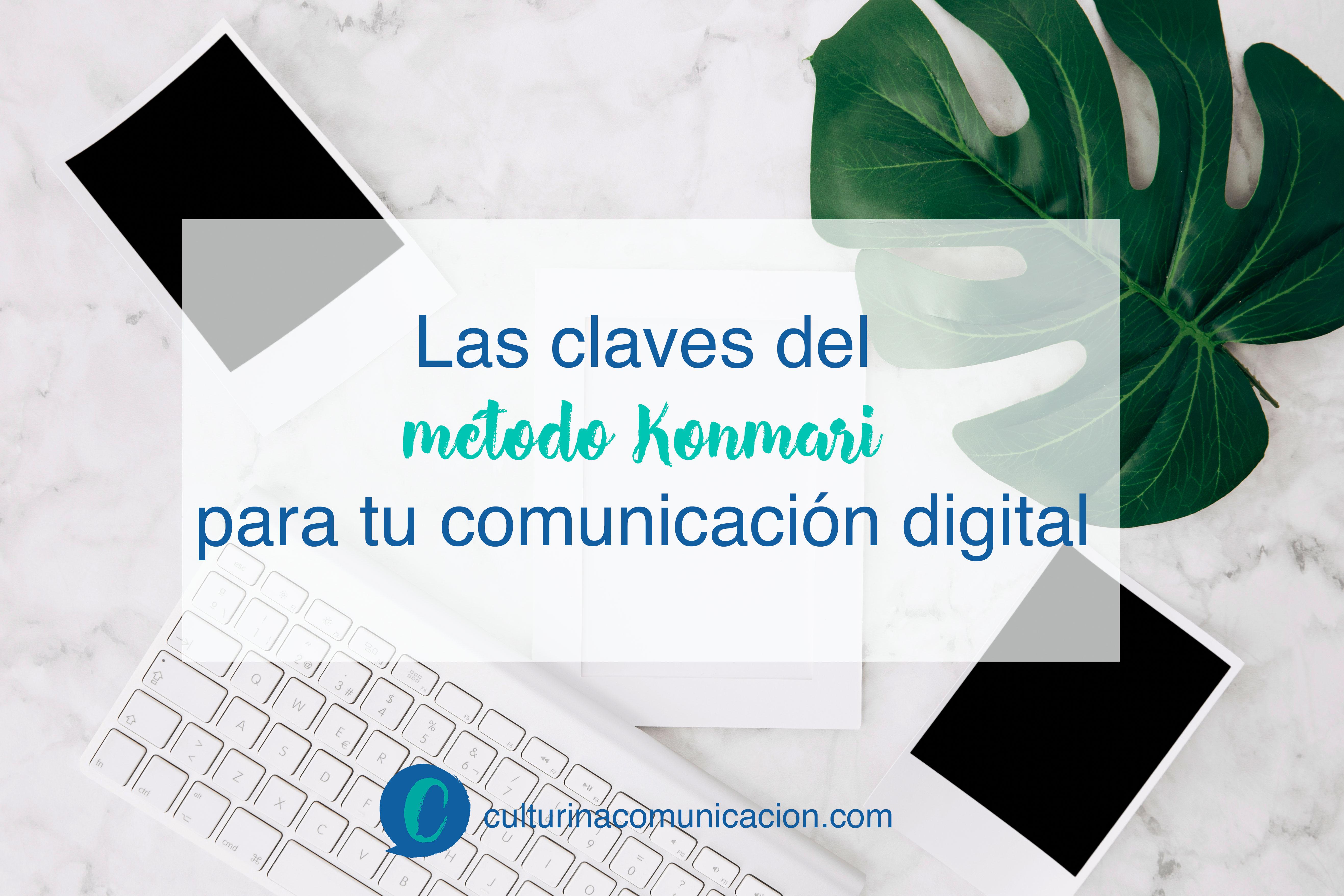 Las claves de método konmari para la comunicación digital, culturina comunicación