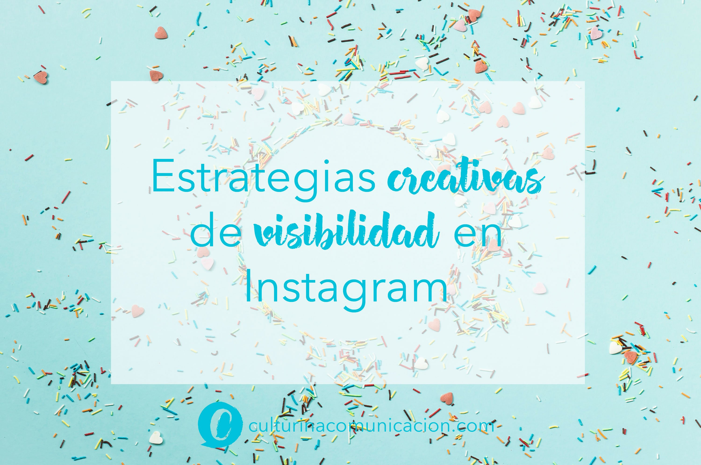 estrategias creativas de visibilidad, instagram, culturina comunicación