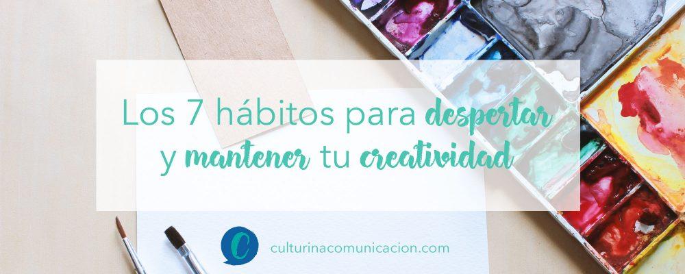 hábitos para ser creativo, culturina comunicación