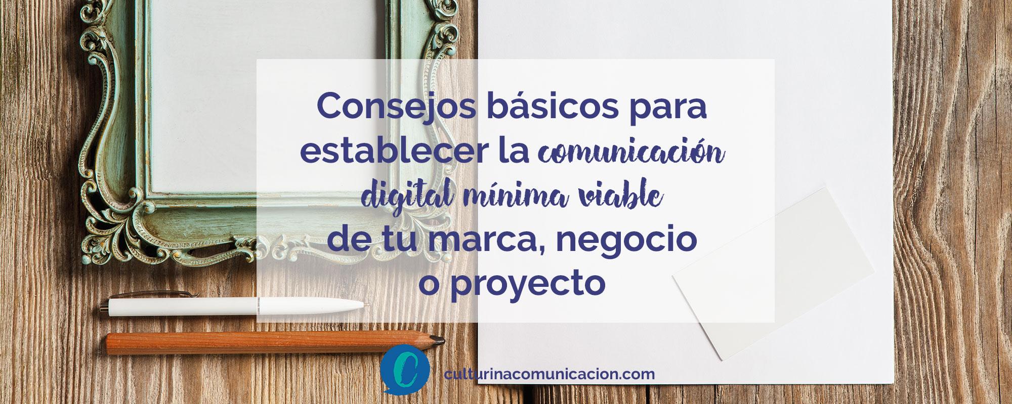 consejos básicos comunicación digital, culturina comunicación