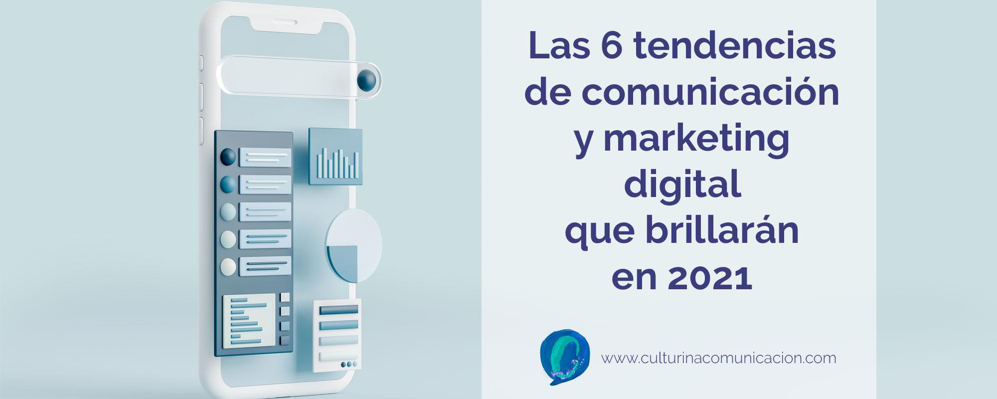 tendencias de comunicación y marketing digital para 2021