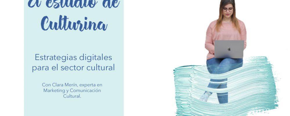 estrategias digitales sector cultural, culturina comunicación