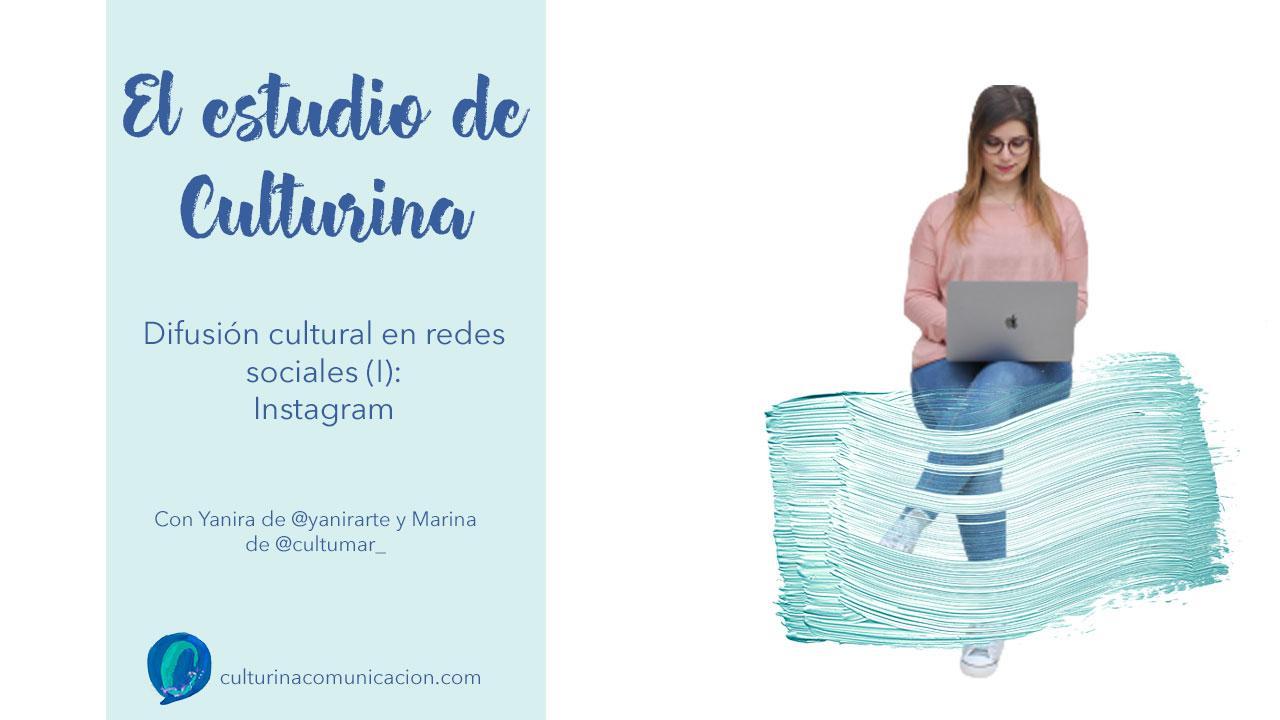 difusión cultural en redes sociales, difusión cultural en instagram, culturina comunicación