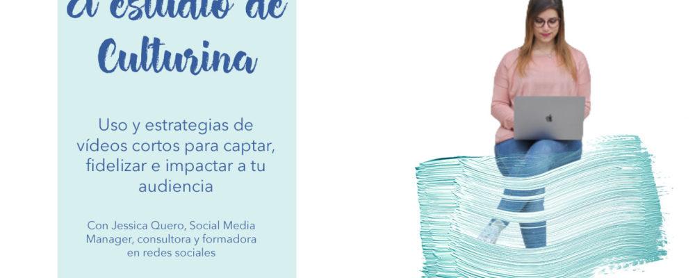 estrategias de vídeo para redes sociales, culturina comunicación