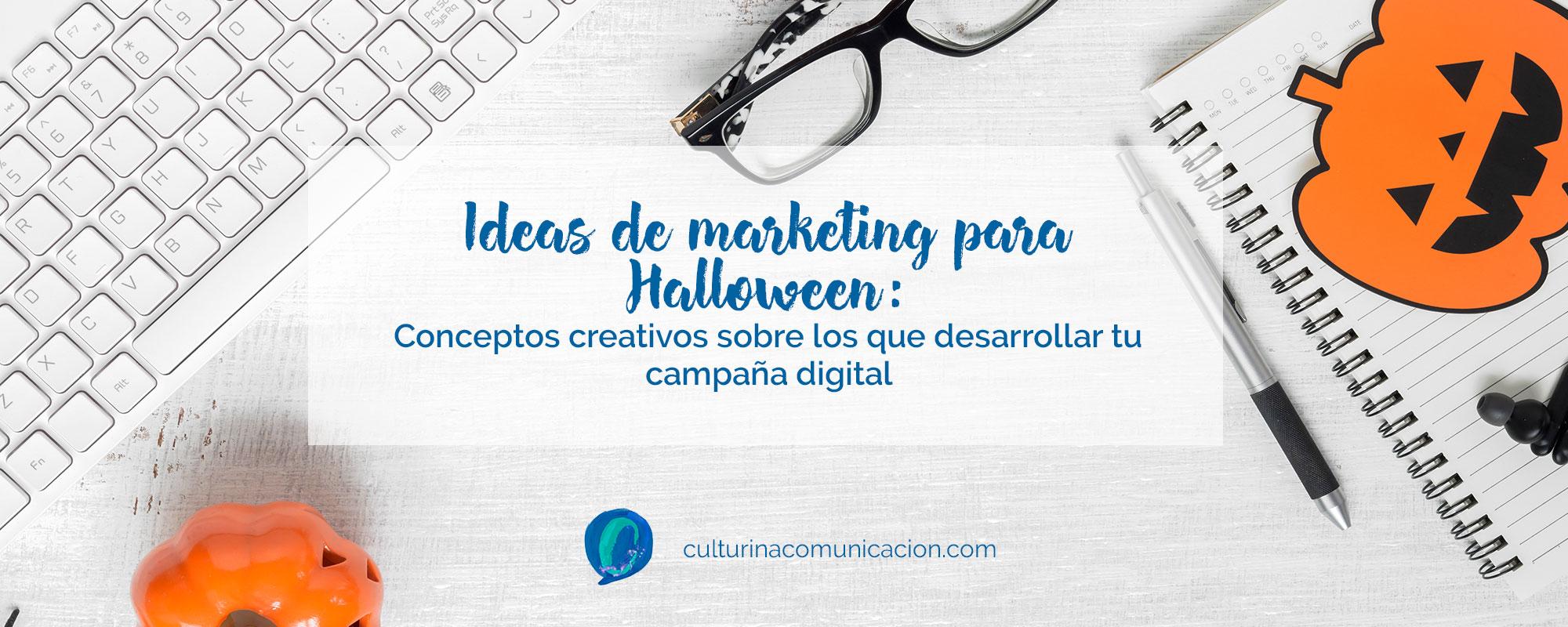 ideas de marketing para halloween, culturina comunicación